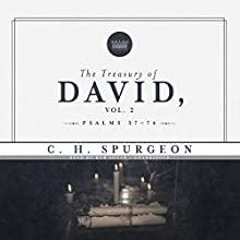 The Treasury of David, Vol. 2: Psalms 37–74 Audiobook by C. H. Spurgeon Narrated by Bob Souer