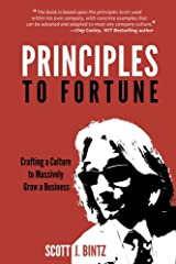 Principles to Fortune: Crafting a Culture to Massively Grow a Business Paperback
