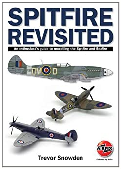Book Spitfire Revisited: An Enthusiast's Guide to Modelling the Spitfire and Sea Fire
