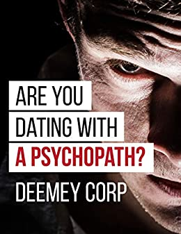 signs youre dating a psychopath