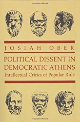 Political Dissent in Democratic Athens: Intellectual Critics of Popular Rule (Martin Classical Lectures)