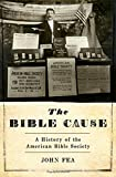 "John Fea, ""The Bible Cause: A History of the American Bible Society"" (Oxford UP, 2017)"