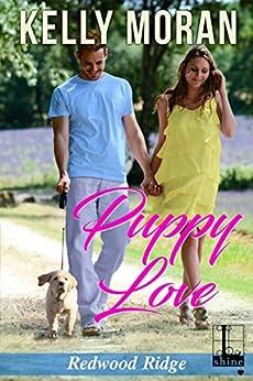 Puppy Love (A Redwood Ridge Romance) by [Moran, Kelly]