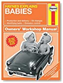 Haynes Explains Babies: Production and delivery - Oil changes - Identifying leaks - Emission control (Owners' Workshop Manual)