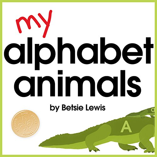 (My Alphabet Animals - Learning Letters & Sounds With Critters from A to Z (Children's Beginner ABC Book))