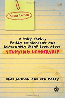 A Very Short Fairly Interesting and Reasonably Cheap Book About Studying Leadership (Very Short, Fairly Interesting & Cheap Books) by Brad Jackson (2011-05-25)