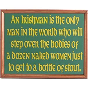 Handcrafted Wooden Sign - An Irishman Is The Only Man