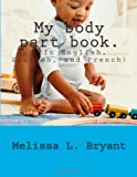 My Body Part Book, Melissa L. Bryant, 1494838389