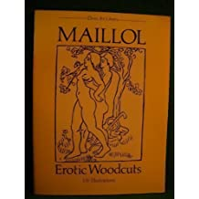 Maillol Erotic Woodcuts: 135 Illustrations (Dover Art Library) by Maillol, Aristide (1988) Paperback