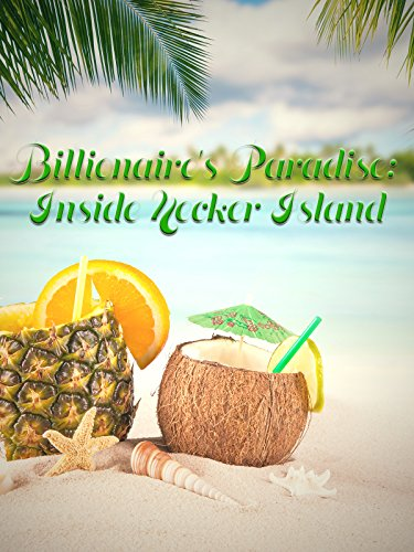 Billionaire's Paradise: Inside Necker Island (Best Cameraman In The World)