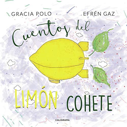 Cuentos del limón cohete (Caligrama): Amazon.es: Polo, Gracia, Gaz ...