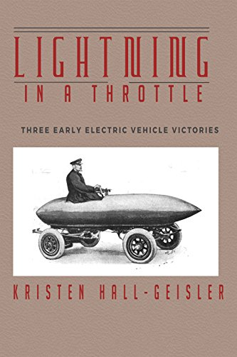 Lightning in a Throttle: Three Early Electric Vehicle Victories