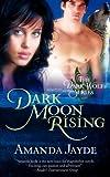 Dark Moon Rising, Amanda Jayde, 1477400516