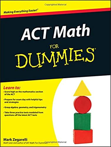 act math for dummies mark zegarelli 9781118001547 amazon com books rh amazon com Act Math Formulas Cheat Sheet Act Math Formula Chart