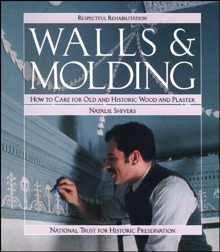 (Walls and Molding: How to Care for Old and Historic Wood and Plaster)