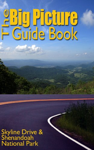 The Big Picture Guide Book of Skyline Drive and Shenandoah National Park (The Big Picture Guide Book Series - Skyline Drive National Park