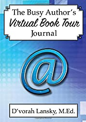 The Busy Author's Virtual Book Tour Journal: A 30-Day Journal to Help You Track Your Activity and Results