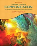 Thinking Through Communication (6th Edition)
