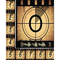 """Movie Log Book: Review And Keep A Record Of All The Movies You Have Watched, A Perfect Gift For Movie Lovers, Film Log, Movie Journal And More, 8""""x10"""" Paperback"""