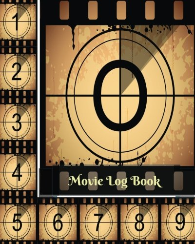 Movie Log Book: Review And Keep A Record Of All The Movies You Have Watched, A Perfect Gift For Movie Lovers, Film Log, Movie Journal And More, 8
