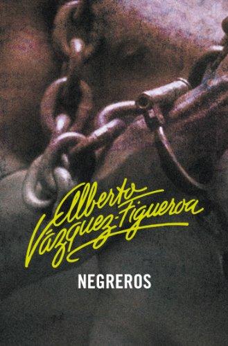 Descargar Libro Negreros Alberto Vázquez-figueroa