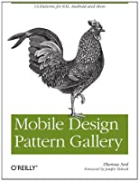 Mobile Design Pattern Gallery: UI Patterns for Mobile Applications Front Cover