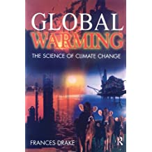 Global Warming: The Science of Climate Change (Hodder Arnold Publication)