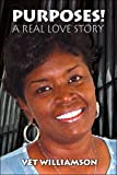 Purposes A Real Love Story, Vet Williamson, 1424153123