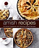 Best Amish Cookbooks - Amish Recipes: An Amish Cookbook with Delicious Amish Review
