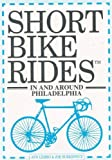 Short Bike Rides in and Around Philadelphia, Ann Lembo and Joe Surkiewicz, 1564400735
