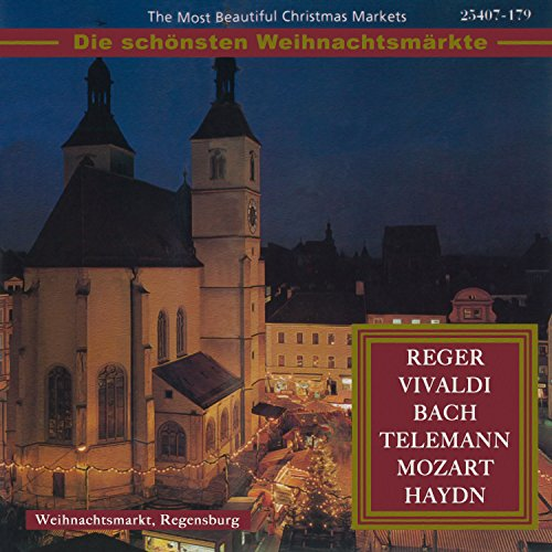 The Most Beautiful Christmas Markets: Reger, Vivaldi, Bach, Telemann, Mozart & Haydn (Classical Music for Christmas Time)