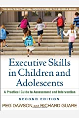 By Peg Dawson - Executive Skills in Children and Adolescents: A Practical Guide to Assessment and Intervention (Practical Intervention in the Schools) (2nd Edition) Paperback