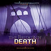 The Bridge of Death: The Paranormalists, Book 4 | Megan Atwood