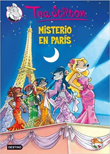 Misterio en París: Tea Stilton 4 (Spanish Edition): Stilton, Tea ...
