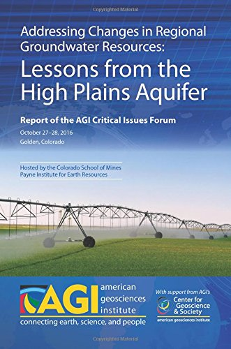Download Addressing Changes in Regional Groundwater Resources: Lessons from the High Plains Aquifer: Report of the AGI Critical Issues Forum, October 27–28, 2016, Golden, Colorado ebook
