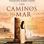Los caminos del mar [The Roads of the Sea] | Magdalena Albero