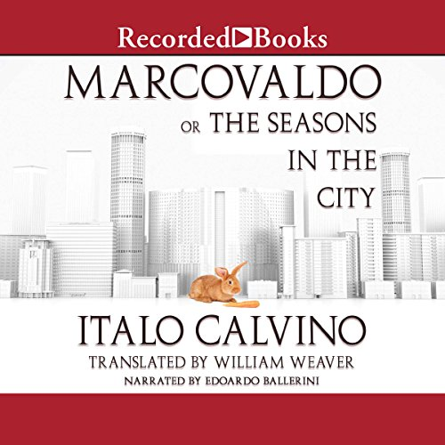 Marcovaldo: or The Seasons in the City (Translated by William Weaver)