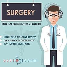 Surgery: Medical School Crash Course | Livre audio Auteur(s) :  AudioLearn Medical Content Team Narrateur(s) : Bhama Roget