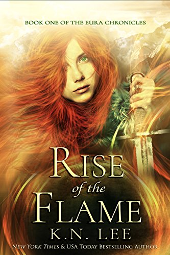 Rise of the Flame (The Eura Chronicles Book 1) by K.N. Lee