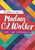 img - for Madam C. J. Walker: The Inspiring Life Story of the Hair Care Entrepreneur (Inspiring Stories) book / textbook / text book