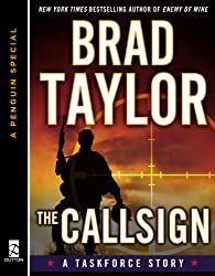 The CALLSIGN: A Taskforce Story, featuring an exclusive excerpt from ENEMY OF MINE (Pike Logan)