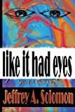 img - for Like It Had Eyes book / textbook / text book