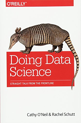 Doing Data Science: Straight Talk from the Frontline by O'Reilly Media