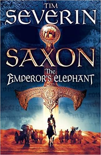 Book Saxon: The Emperor's Elephant by Tim Severin (2013-08-01)