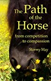 img - for The Path of the Horse: From competition to compassion book / textbook / text book