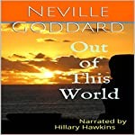 Out of This World | Neville Goddard