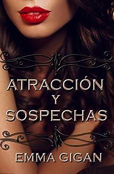 Atracción y Sospechas (Spanish Edition) by [Gigan, Emma]