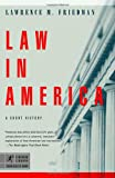 Law in America: A Short History (Modern Library Chronicles)