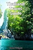 #8: Thailand Travel Guide: Typical Costs, Traveling, Accommodation, Food, Culture, Sport, Bangkok, Banglamphu, Ko Ratanakosin & Thonburi, Chiang Mai, Chiang Rai, Phuket & More