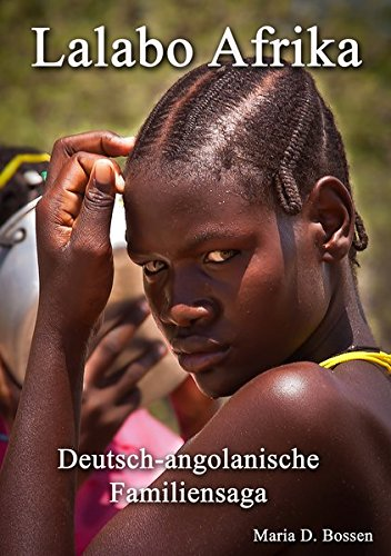 Lalabo Afrika: Deutsch-angolanische Familiensaga